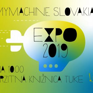 Announcing the MyMachine Slovakia 2019 Exhibition